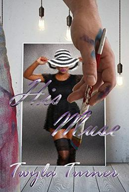 His Muse by Twyla Turner