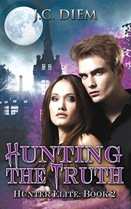 Hunting The Truth by J.C. Diem