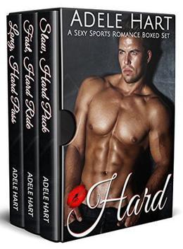 Hard: A Sexy Sports Romance Boxed Set by Adele Hart