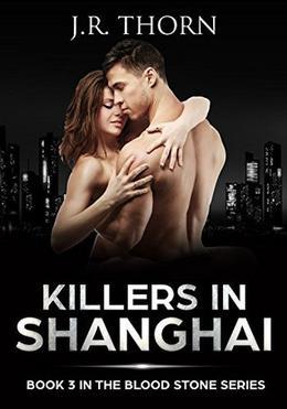 Killers in Shanghai: Paranormal Romance Novella by J.R. Thorn