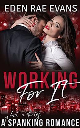 Working For It by Eden Rae Evans