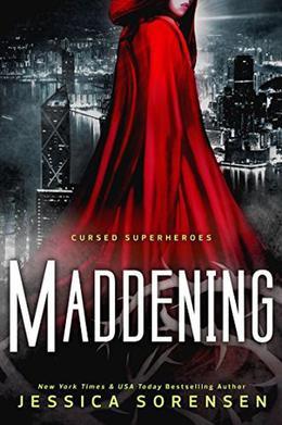 Cursed Superheroes: Maddening by Jessica Sorensen