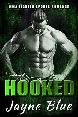 Hooked: MMA Fighter Sports Romance by Jayne Blue