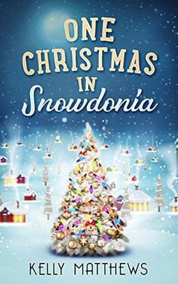 One Christmas in Snowdonia by Kelly Matthews