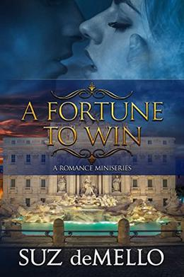 A Fortune To Win: A Romance Miniseries by Suz deMello