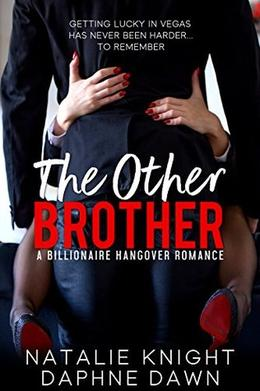The Other Brother: A Billionaire Hangover Romance by Natalie Knight, Daphne Dawn