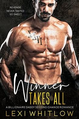 Winner Takes All: A Billionaire Daddy Second Chance Romance by Lexi Whitlow, ReddHott Covers