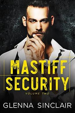 Mastiff Security 2: The Complete 6 Books Series by Glenna Sinclair
