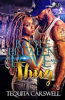 Battle Between Love and a Thug by Tequita Carswell