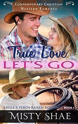 True Love Lets Go: Contemporary Christian Western Romance by Misty Shae, Pure Read