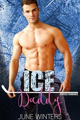 Ice Daddy: A Hockey Romance by June Winters