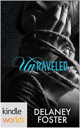 Unraveled (The Drazen World) by Delaney Foster