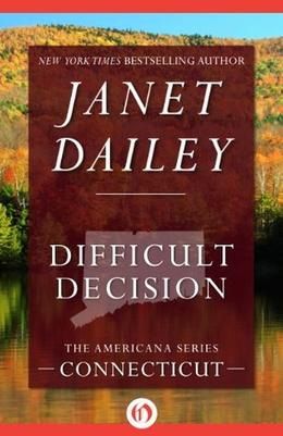 Difficult Decision: Connecticut by Janet Dailey