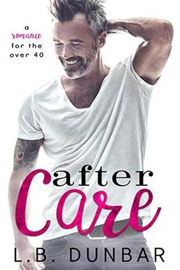 After Care: a romance for the over 40 by L.B. Dunbar
