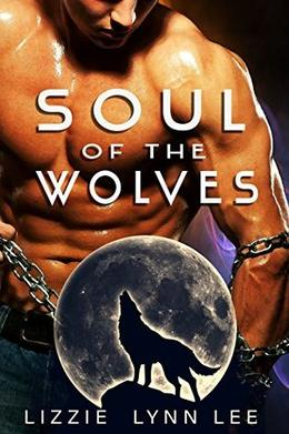 Soul of the Wolves by Lizzie Lynn Lee