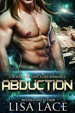 Abduction: A Science Fiction Alien Romance by Lisa Lace
