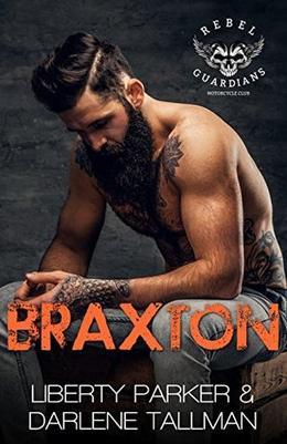 Braxton: Rebel Guardians MC by Liberty Parker, Darlene Tallman, Tracie Douglas Dark Water Covers