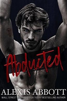 Abducted: A Mafia Hitman Romance by Alexis Abbott