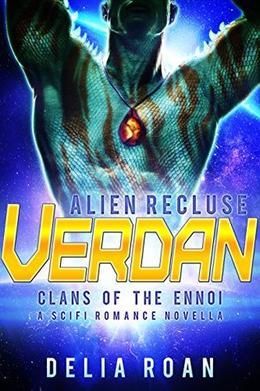 The Alien Recluse: Verdan by Delia Roan