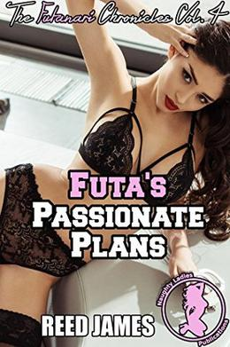 Futa's Passionate Plans by Reed James