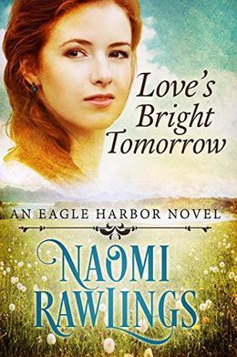 Love's Bright Tomorrow by Naomi Rawlings