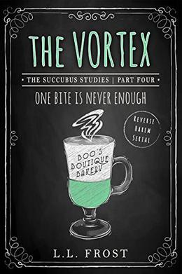 The Vortex: Succubus Studies by L.L. Frost