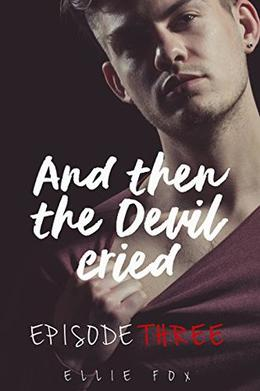 And Then The Devil Cried: The Boy And the Beast by Ellie Fox