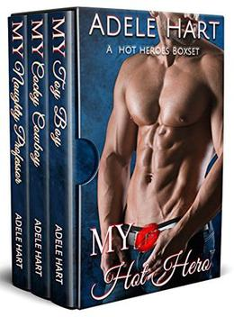 My Hot Hero: A Hot Heroes Boxed Set by Adele Hart