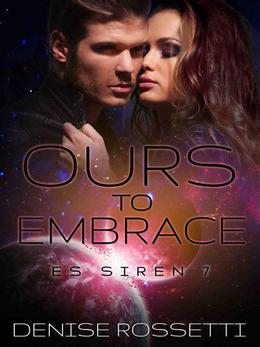 Ours to Embrace by Denise Rossetti