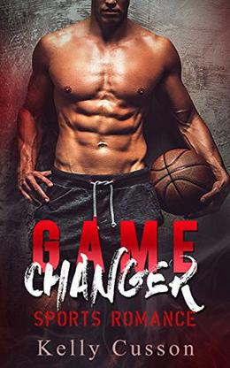 Game Changer: Sports Romance by Kelly Cusson