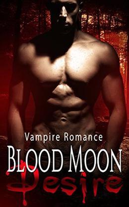 Blood Moon Desire: Vampire Romance by Hot Alpha Publishing