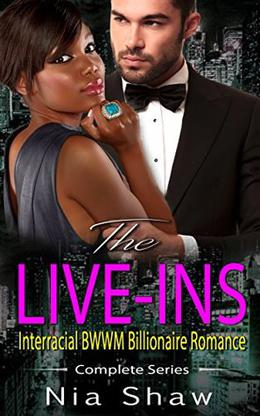 The LIVE-INS: Interracial BWWM Billionaire Romance by Nia Shaw