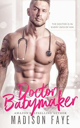Doctor Babymaker by Madison Faye