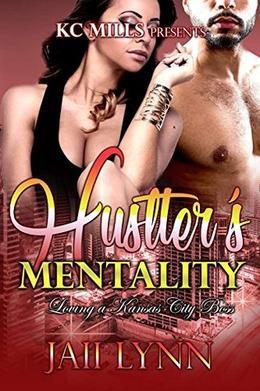 Hustler's Mentality: Loving a Kansas City Boss by Jaii Lynn