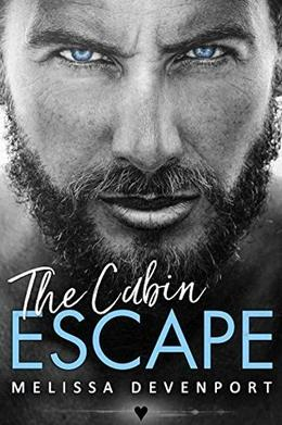 The Cabin Escape: Back On Fever Mountain 1 by Melissa Devenport
