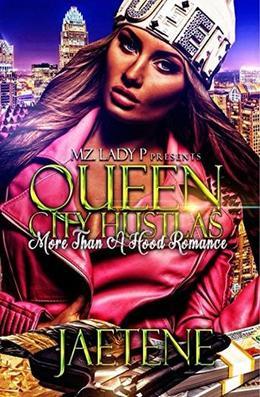 Queen City Hustlas: More Than A Hood Love Story by Jaetene