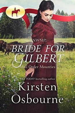 RNWMP: Bride for Gilbert by Kirsten Osbourne