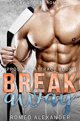 Breakaway: A Gay Sports Romance by Romeo Alexander