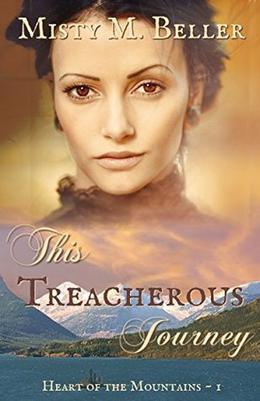 This Treacherous Journey by Misty M. Beller