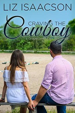 Craving the Cowboy: Christian Contemporary Romance by Liz Isaacson