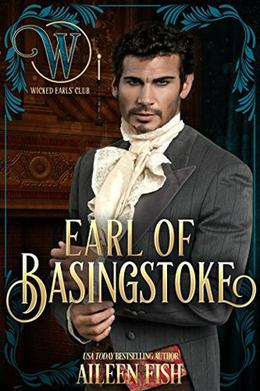 Earl of Basingstoke: Wicked Regency Romance by Aileen Fish, Wicked Earls' Club