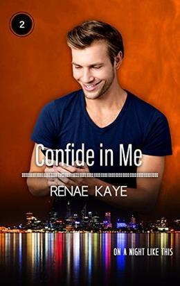 Confide in Me by Renae Kaye