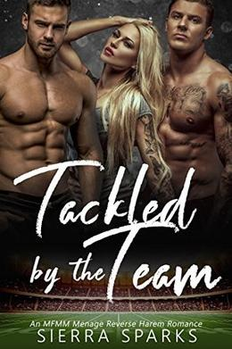 Tackled by the Team: An MFMM Menage Reverse Harem Romance by Sierra Sparks, Cosmic Letterz