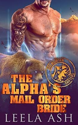 The Alpha's Mail Order Bride  (Oak Mountain Shifters) by Leela Ash
