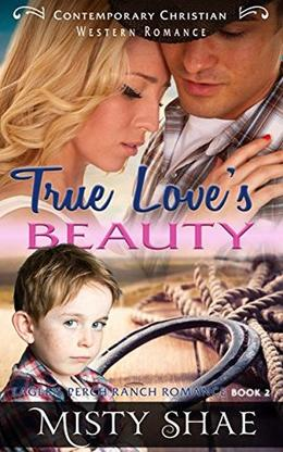 True Loves Beauty: Contemporary Christian Western Romance by Misty Shae, Pure Read
