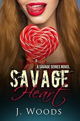 Savage Heart by J. Woods