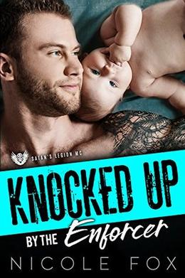 KNOCKED UP BY THE ENFORCER: Satan's Legion MC by Nicole Fox