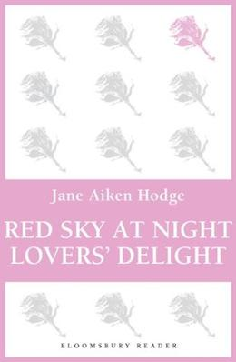 Red Sky at Night, Lovers' Delight by Jane Aiken Hodge