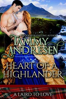 Heart of a Highlander by Tammy Andresen