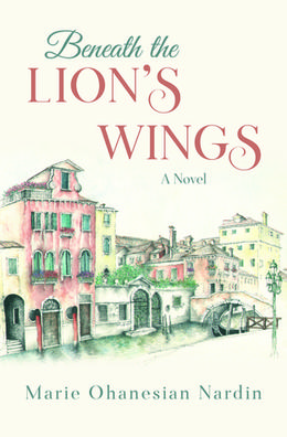 Beneath the Lion's Wings by Marie Ohanesian Nardin